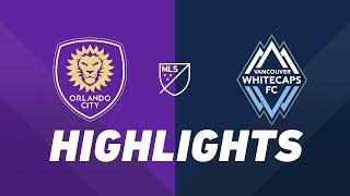 Orlando City SC vs. Vancouver Whitecaps FC | HIGHLIGHTS - April 20, 2019