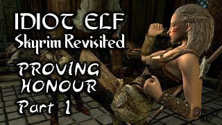 Skyrim Revisited - 106 - Proving Honour - Part 1