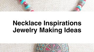 DIY Necklace Ideas //  Polymer Clay Handmade Necklaces
