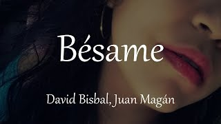 David Bisbal, Juan Magán - Bésame - Letra 🎶