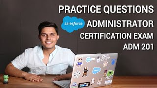 Practice Questions and Test for Salesforce Administrator ADM 201 Certification Exam | 2021