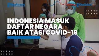 Indonesia Masuk dalam Daftar Negara Terbaik Penanganan Covid-19 di Dunia, Ini Tanggapan Epidemiologi