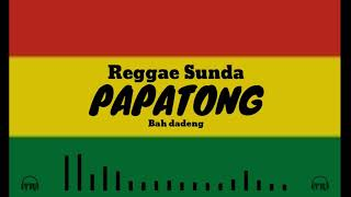 Reggae Sunda PAPATONG - BAH DADENG