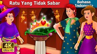Ratu Yang Tidak Sabar   The Impatient Queen Story   Dongeng Bahasa Indonesia