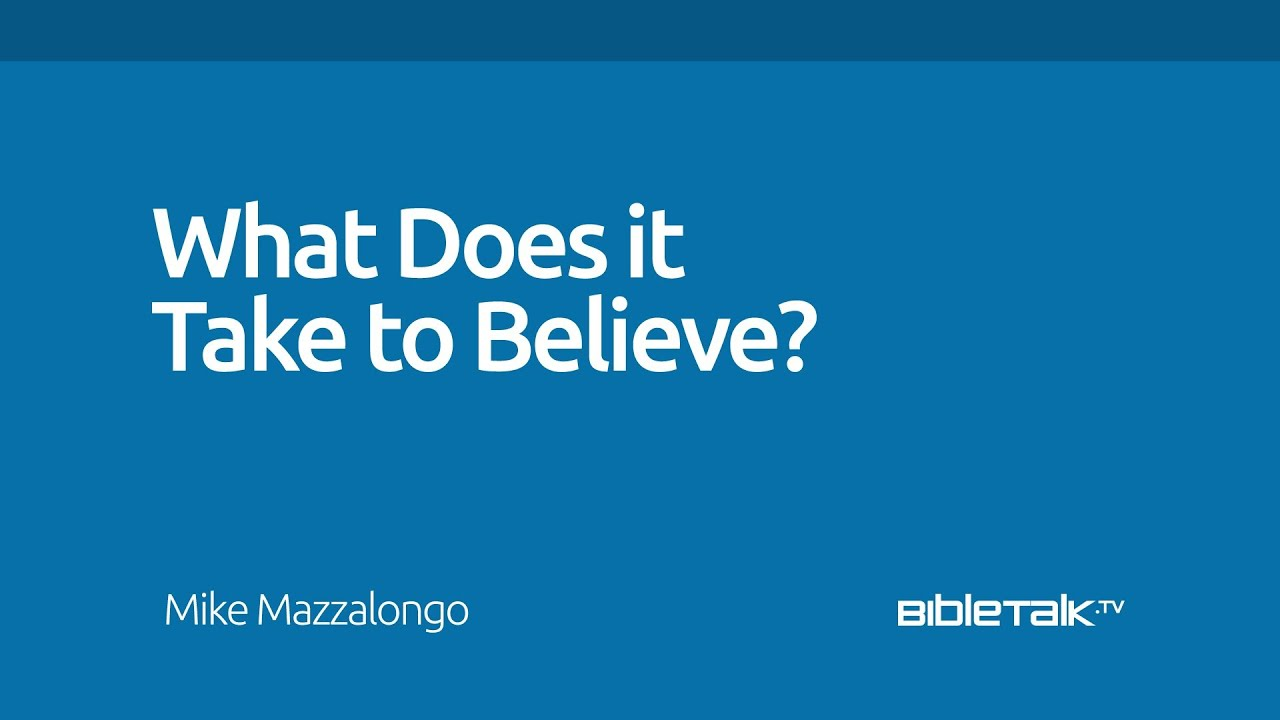 What Does it Take to Believe?