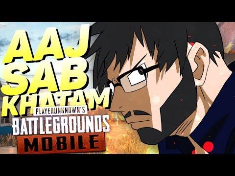PUBG MOBILE : AAJ SAB KHATAM