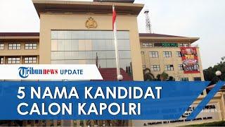 Ini Daftar Nama 5 Calon Kapolri yang Sudah Diserahkan ke Presiden Jokowi, Semuanya Bintang Tiga