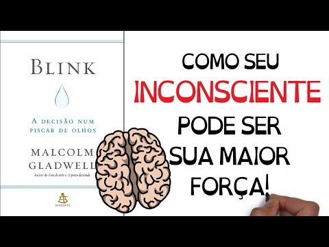 ?UMA DECISÃO NUM PISCAR DE OLHOS?| BLINK | Malcolm Gladwell