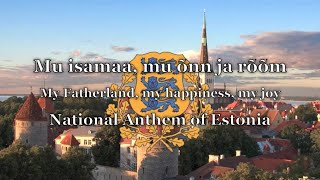 National Anthem: Estonia - Mu isamaa, mu õnn ja rõõm