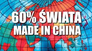 60% ŚWIATA MADE IN CHINA