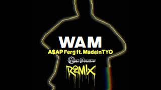 ASAP Ferg Ft. MadeinTYO   Wam (Man Darino Remix)