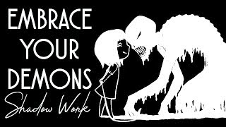 EMBRACING YOUR DEMONS   Shadow Work