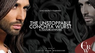 The Unstoppable Conchita Wurst – A YouTube Synopsis