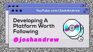 Developing A Platform Worth Following
