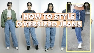 HOW TO STYLE OVERSIZED JEANS, BAGGY JEANS