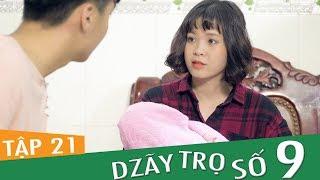 Dzãy Trọ Số 9 - Tập 21 ( Tập Cuối ) - Phim Sinh Viên | Đậu Phộng Tv
