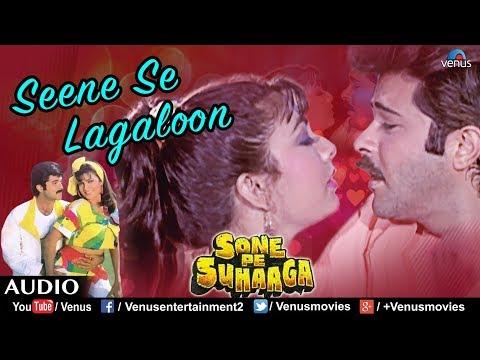 Seene Se Lagaloon   Anil Kapoor & Kimi Katkar   Sone Pe Suhaaga   Best Romantic Love Song