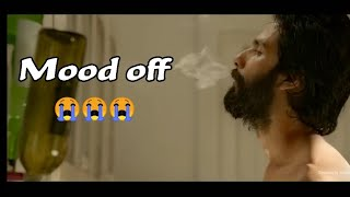 Mood off whatsApp status | Kabir singh status | love sad status