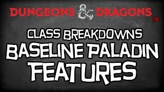 "Dungeons & Dragons 5e Tutorial ""Class Breakdowns Workshop, Baseline Paladin"""