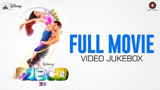 ABCD 2 Full Movie - Video Jukebox - All songs ... All videos ...