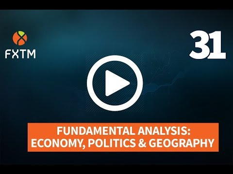 Fundamental Analysis: Economy, Politics and Geography