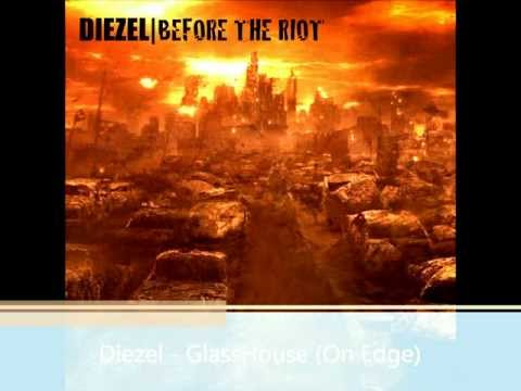 Diezel - GlassHouse (On Edge) off My Mixtape #BeforeTheRiot