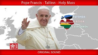 Pope Francis - Tallinn – Holy Mass 25092018