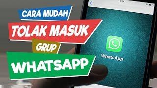 Cara Mudah Menolak Undangan Grup Whatsapp agar Tidak Dimasukkan ke Grup Whatsapp