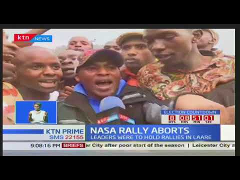 NASA principals stay put in Nairobi as youths disrupt planned rally in Laare-Meru