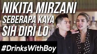 #DrinksWithBoy eps. 2 - Nikita Mirzani NYESEL NIKAH?! Boy William kaget!