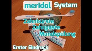 meridol System - Zahnpasta Mundspülung Zahnbürste [Erster Eindruck]