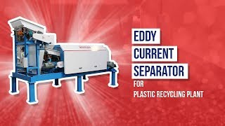 Eddy Current Separator For Plastic Recycling Plant - Jaykrishna Magnetics Pvt. Ltd.