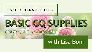Basic Crazy Quilting Supplies