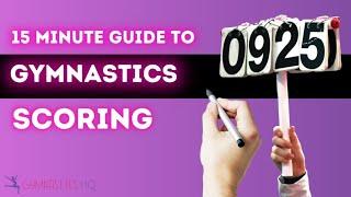15 Minute Guide to Gymnastics Scoring by GymnasticsHQ
