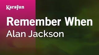 Gambar cover Karaoke Remember When - Alan Jackson *
