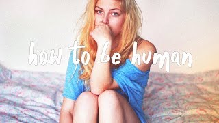 Chelsea Cutler   How To Be Human (Lyric Video)