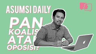 PAN Koalisi atau Oposisi? - Asumsi Daily