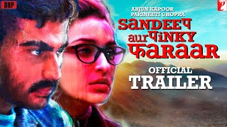 Sandeep Aur Pinky Faraar -Official Trailer