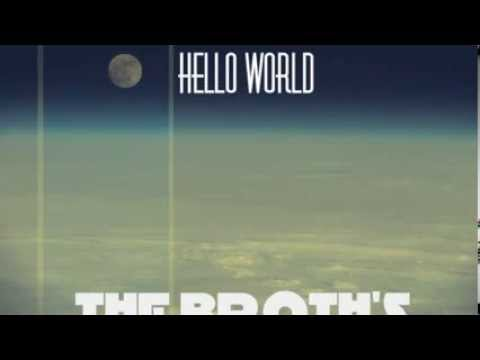 "THE BROTH'S   ""hello world"""