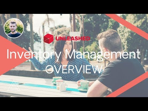 Unleashed Inventory Management 15 min Overview - YouTube