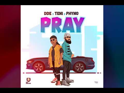DDE - Pray ft Teni and Phyno (Official Audio)