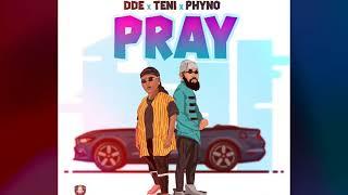 Pray   DDE X Teni X Phyno