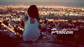 Che'Nelle   Problem