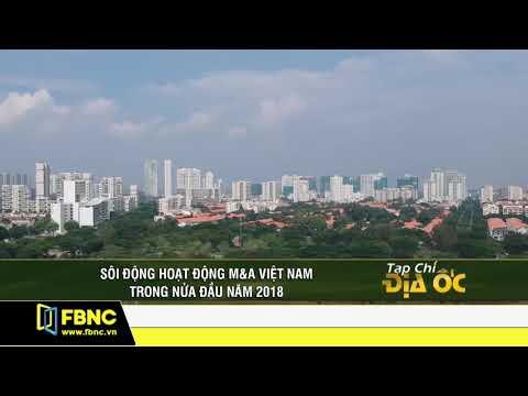 Sôi động hoạt động M&A Việt Nam trong nửa đầu năm 2018