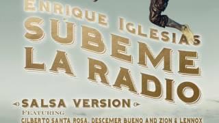 Enrique Iglesias SUBEME LA RADIO [SALSA VERSION] Feat Gilberto Santa Rosa, Descemer Bueno, Zion&Lenn