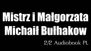 Mistrz i Małgorzata – Michaił Bułhakow • 2/2 audiobook PL