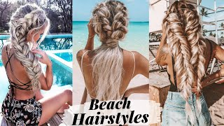 10 Hairstyles You Can Wear To The Beach & The Pool