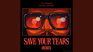 The Weekend & Ariana Grande - 'Save Your Tears (Remix)' (Audio)