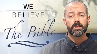 We Believe: the Bible (All of It)