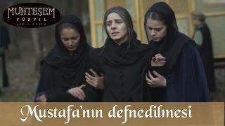 Şehzade Mustafa'nın Defnedilmesi - Muhteşem Yüzyıl 124.Bölüm